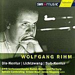 Wolfgang Rihm Rihm: Dis-Dontur Für Großes Orchester, Lichtzwang-Musik Für Violine Und Orchester, Sub-Kontur Für Orchester