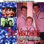 The Viscounts Who Put The Bomp: The Pye Anthology