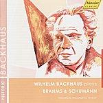 Wilhelm Backhaus Wilhelm Backhaus Plays Brahms & Schumann