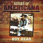 Roy Head Voices Of Americana: Roy Head