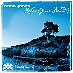 Blank & Jones Relax (Your Mind)