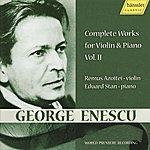 Eduard Stan Enescu: Complete Works For Violin & Piano Vol. II
