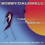 Bobby Caldwell [2001] Time & Again The Anthology Part II