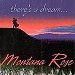 Montana Rose There's A Dream