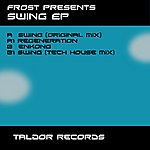 Frost Frost Present Swing EP