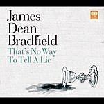 James Dean Bradfield That's No Way To Tell A Lie/Don't Look Back