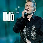 Udo Isn't It Time (2-Track Single)