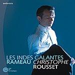 Christophe Rousset Rameau/Rousset/Les Indes Galantes