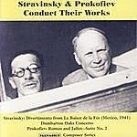 Igor Stravinsky Stravinsky & Prokofiev Conduct Their Works
