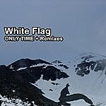 White Flag Only Time