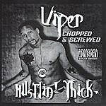 Viper Hustlin' Thick - Chopped and Screwed