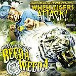 Beeda Weeda Slappin' In The Trunk Presents - When Tigers Attack! (Parental Advisory)