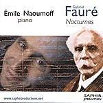 Emile Naoumoff Gabriel Fauré: Nocturnes