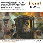 "Jörg Demus Mozart - Fantaisies En Ut Mineur KV 396 & 475 - Concerto n°8 KV 246 ""Lützow-Konzert"" - Concerto n°27 KV 595"