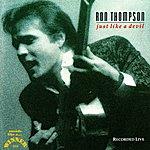 Ron Thompson Just Like A Devil