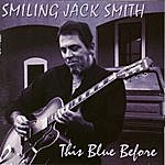 Smiling Jack Smith This Blue Before