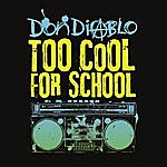 Don Diablo Too Cool For School