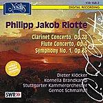 Stuttgarter Kammerorchester Riotte: Klarinettenkonzert, Flötenkonzert, Symphonie Nr. 1