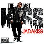 Jadakiss The Last Kiss (Parental Advisory)