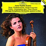Anne-Sophie Mutter Berg: Violin Concerto / Rihm: Time Chant (1991/92)