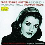 Anne-Sophie Mutter Penderecki: Metamorphosen
