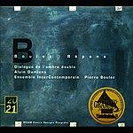 Alain Damiens Boulez: Répons; Dialogue de l'ombre double