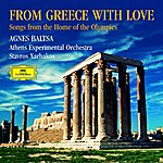 Agnes Baltsa From Greece with Love. Songs from the Home of the Olympics