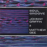Johnny Griffin Soul Groove