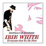 Irie White Everyone Got To Be Free