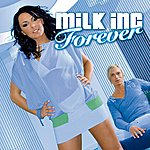 Milk Inc. Forever (4-Track Maxi-Single)