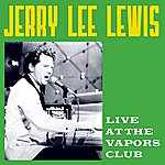 Jerry Lee Lewis Live At The Vapors Club