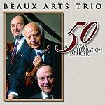 Beaux Arts Trio Beaux Arts Trio - A 50 Year Celebration in Music