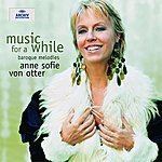 Anne Sofie Von Otter Music for a While