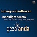 "Géza Anda Beethoven: Piano Sonata No. 14 In C-Sharp Minor, Op. 27 No. 2 - ""Moonlight Sonata"""