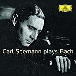 Carl Seemann Carl Seemann Plays Bach