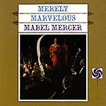Mabel Mercer Merely Marvelous With The Jimmy Lyon Trio