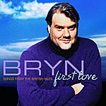 Bryn Terfel First Love - Songs from the British Isles