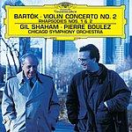 Gil Shaham Bartók: Violin Concerto No.2; Rhapsodies