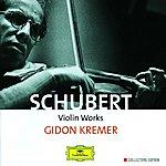 Gidon Kremer Schubert: Violin Works