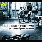 Gil Shaham Schubert: Schubert for Two