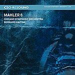 "Bernard Haitink CSO Resound - Mahler: Symphony No. 6 In A Minor - ""Tragic"""