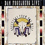 Dan Fogelberg Dan Fogelberg Live: Greetings From The West
