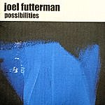 Joel Futterman Possibilities