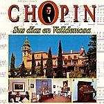 Frédéric Chopin Chopin Sus Dias En Valldemosa