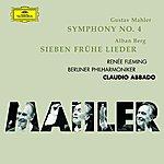 Renée Fleming Mahler: Symphony No.4; Berg: 7 Frühe Lieder