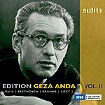 Géza Anda Edition Géza Anda, Vol.2: Beethoven, Brahms & Liszt