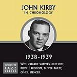 John Kirby Complete Jazz Series 1938 - 1939