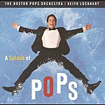 Keith Lockhart A Splash Of Pops