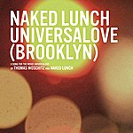 Naked Lunch Universalove (Brookyn)