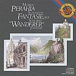 """Murray Perahia Schubert: Fantasie In C Major, D. 776 """"Wanderer"""" & Schumann: Fantasie In C Major, Op. 17"""